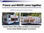 fresno and madd come together