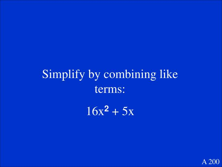 Simplify by combining like terms: