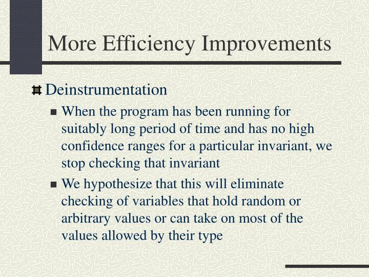 More Efficiency Improvements