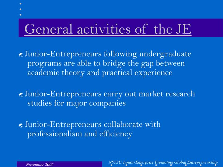 General activities of the je