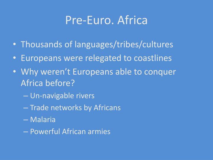 Pre-Euro. Africa