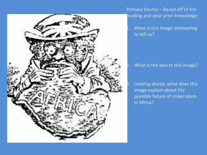 Primary Source – Based off of the reading and your prior knowledge: