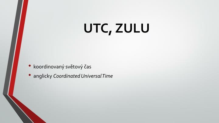 UTC, ZULU