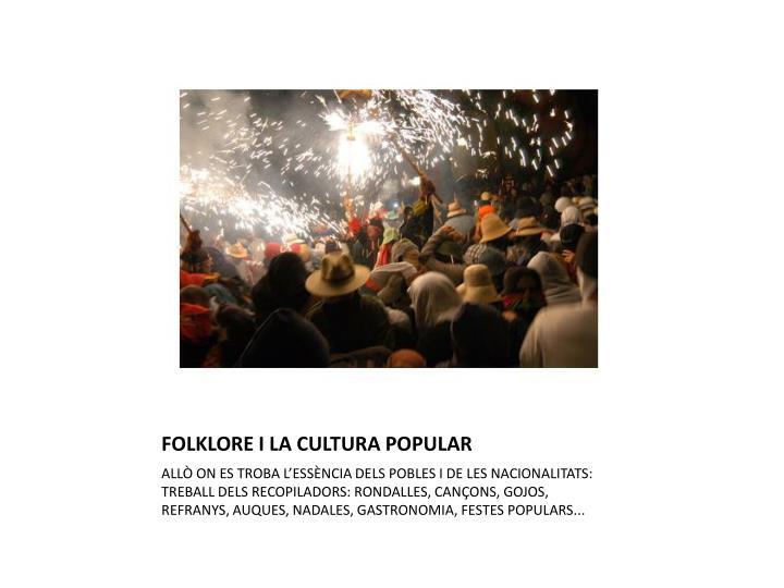 FOLKLORE I LA CULTURA POPULAR
