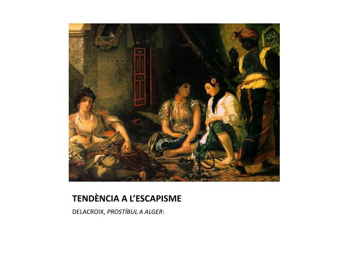 TENDÈNCIA A L'ESCAPISME