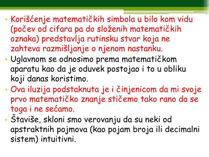 Korišćenje matematičkih simbola u bilo kom vidu (počev od cifara pa do složenih matematičkih o...