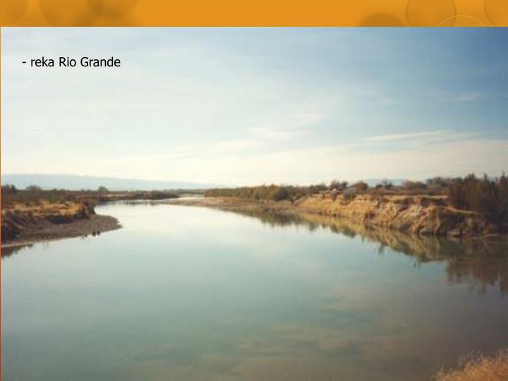 - reka Rio Grande