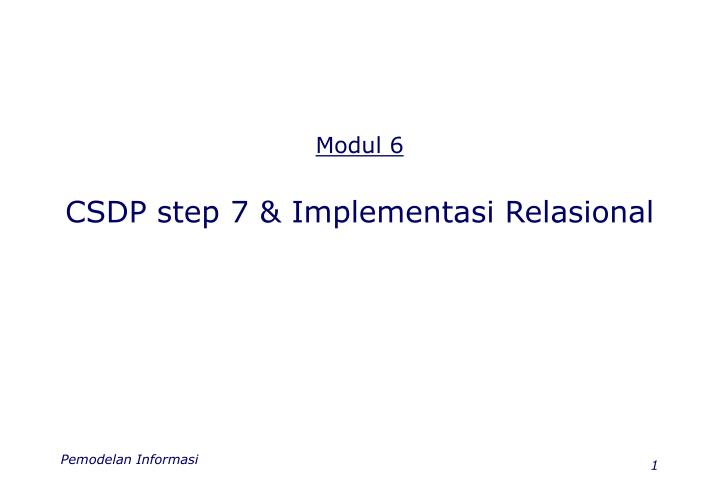 Modul 6 csdp step 7 implementasi relasional