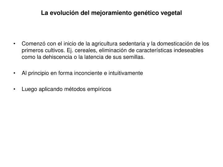 La evolución del mejoramiento genético vegetal