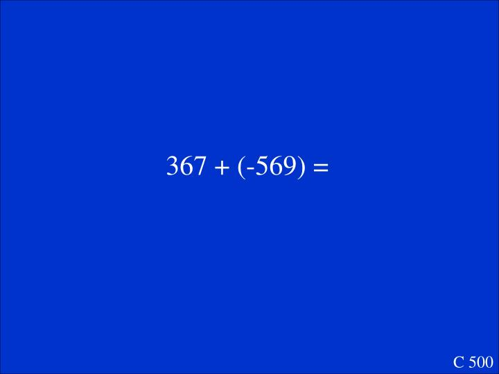 367 + (-569) =