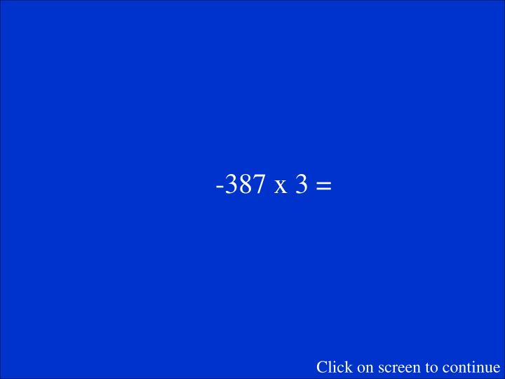 -387 x 3 =