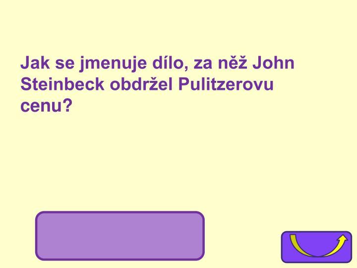 Jak se jmenuje dílo, za něž John Steinbeck obdržel Pulitzerovu cenu?