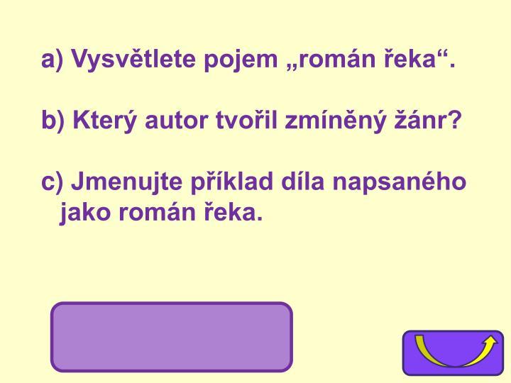 """Vysvětlete pojem """"román řeka""""."""