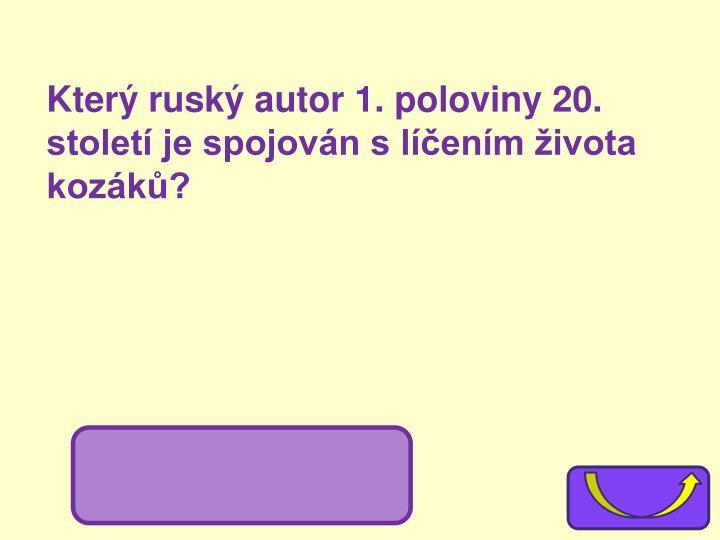 Který ruský autor 1. poloviny 20. století je spojován s líčením života kozáků?