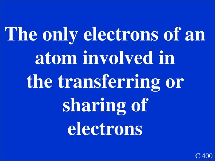 The only electrons of an