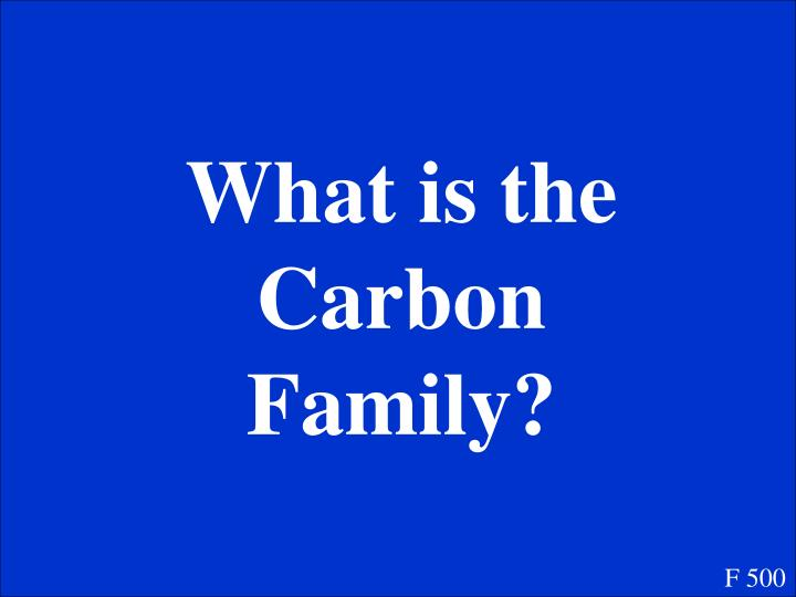 What is the Carbon Family?