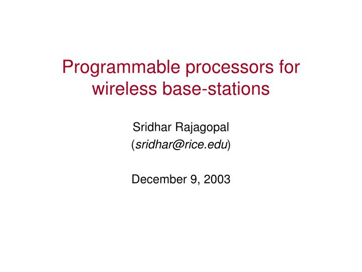 programmable processors for wireless base stations