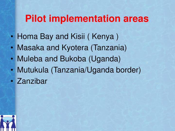 Pilot implementation areas