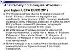 analiza bazy hotelowej we wroc awiu pod k tem uefa euro 2012