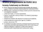 analiza przegotowania do euro 2012 bran y hotelowej na ukrainie1