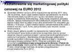 kszta towanie si marketingowej polityki cenowej na euro 2012
