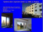 v m na oken v bytov m dom p 2290 ul pra n