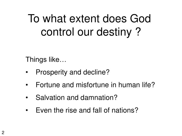 To what extent does God
