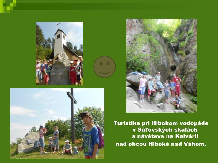 Turistika pri Hlbokom vodopáde v Súľovských skalách