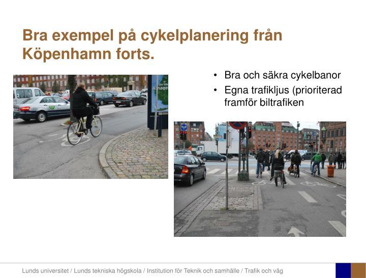 Bra exempel på cykelplanering från Köpenhamn forts.