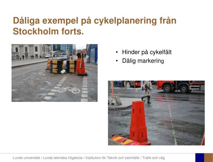 Dåliga exempel på cykelplanering från Stockholm forts.