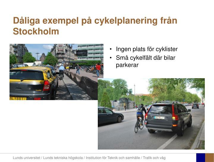 Dåliga exempel på cykelplanering från Stockholm