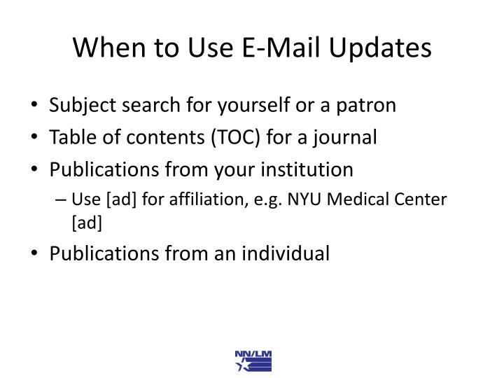 When to Use E-Mail Updates