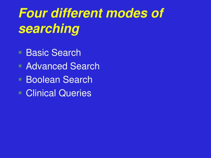 Four different modes of searching