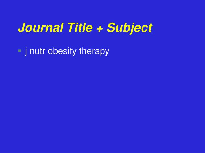 Journal Title + Subject