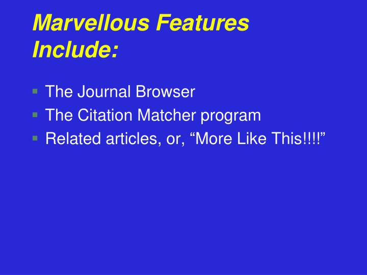 Marvellous Features Include: