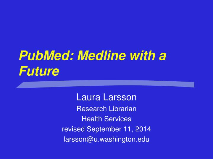 Pubmed medline with a future
