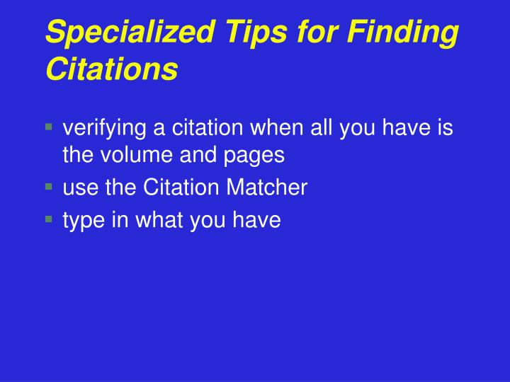 Specialized Tips for Finding Citations