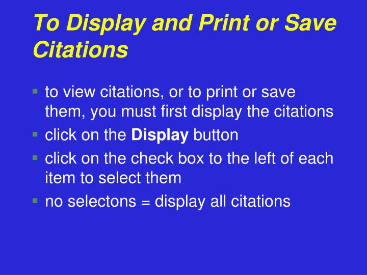 To Display and Print or Save Citations
