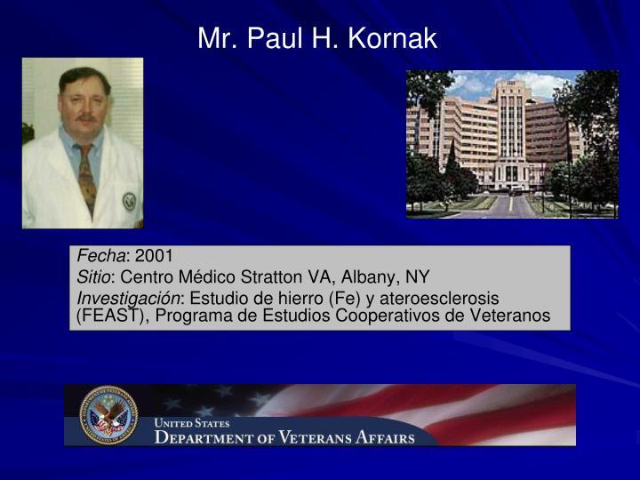 Mr. Paul H. Kornak