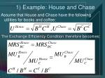 1 example house and chase