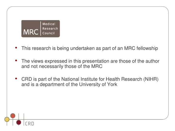 This research is being undertaken as part of an MRC fellowship