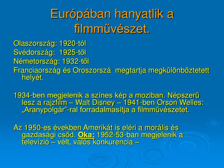 Európában hanyatlik a filmművészet.