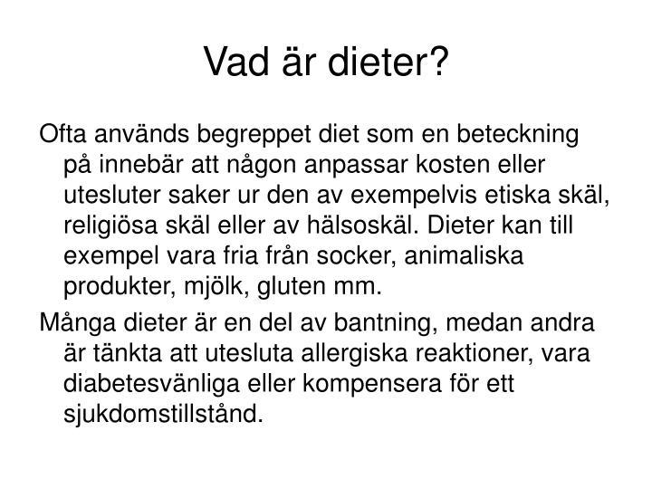 Vad är dieter?
