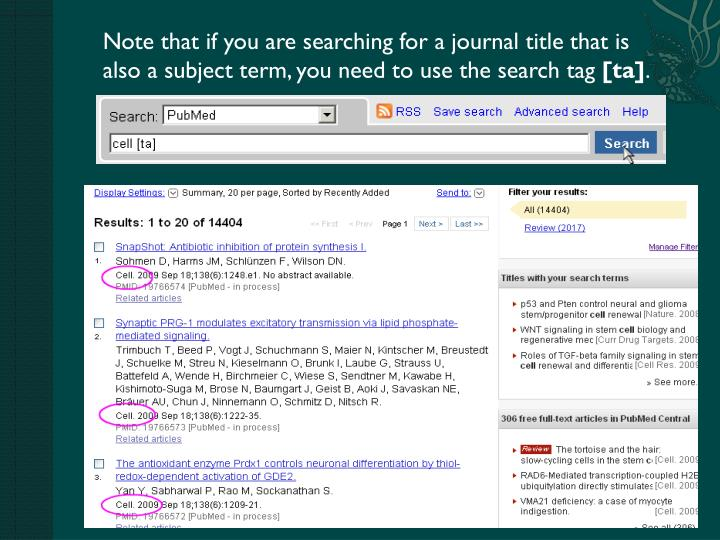 Note that if you are searching for a journal title that is also a subject term, you need to use the search tag