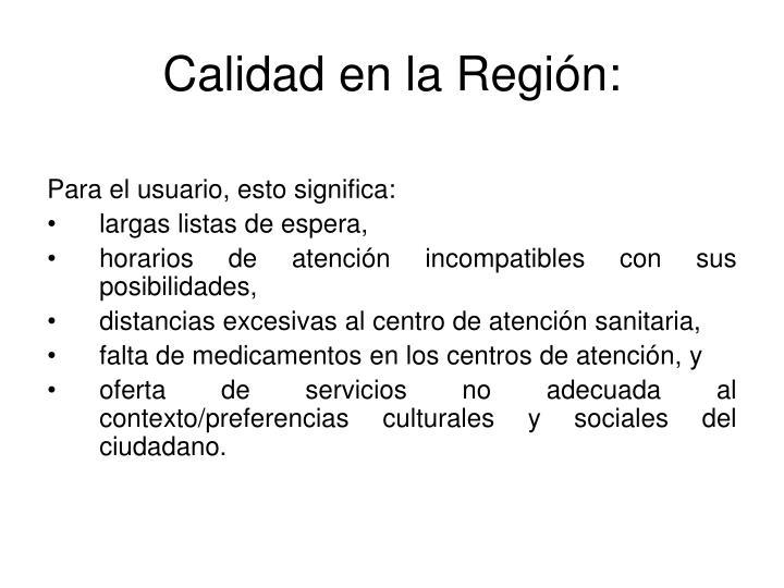 Calidad en la Región: