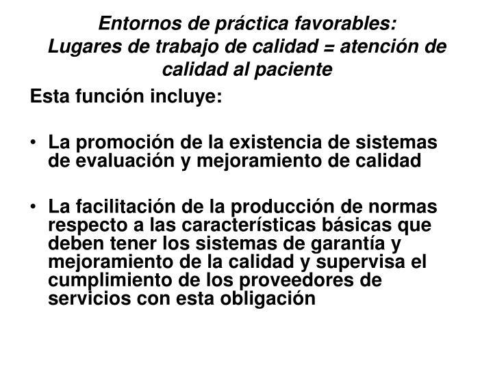 Entornos de práctica favorables: