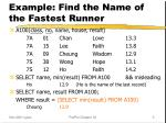 example find the name of the fastest runner