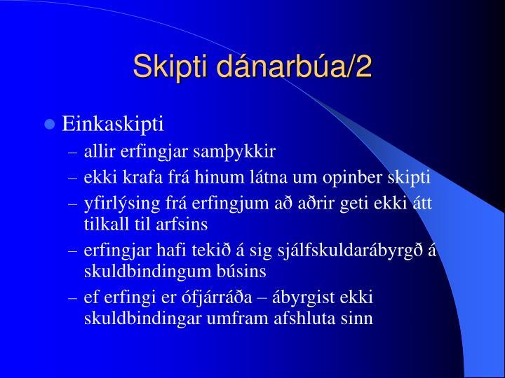 Skipti dánarbúa/2