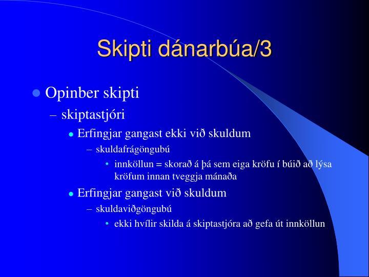 Skipti dánarbúa/3