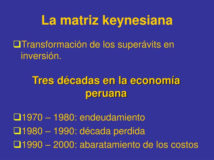 La matriz keynesiana